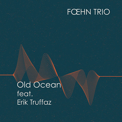 Old Ocean by Foehn Trio