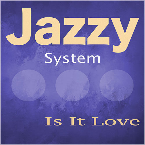 Is It Love von Jazzy System