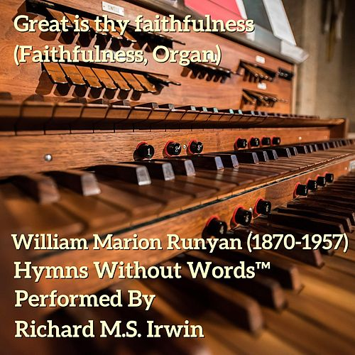 Great Is Thy Faithfulness (Faithfulness, Organ) by Richard M.S. Irwin