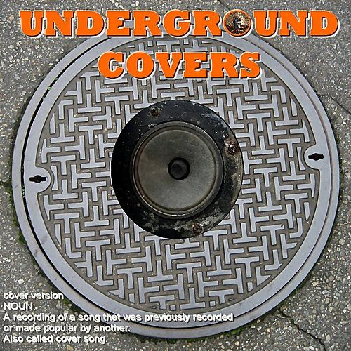 Underground Covers by Various Artists