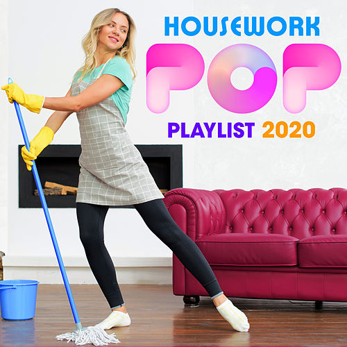 Housework Pop Playlist 2020 di The Sassy Mob