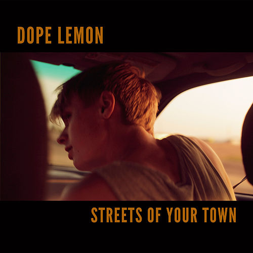 Streets Of Your Town von Dope Lemon