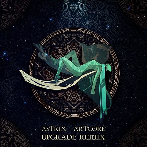 Artcore (Upgrade Remix) de Astrix