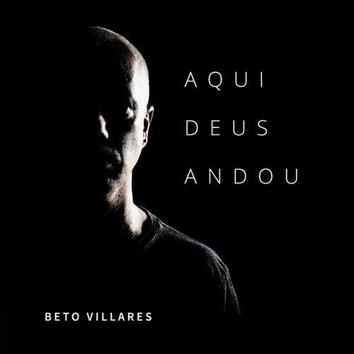 Aqui Deus Andou von Beto Villares
