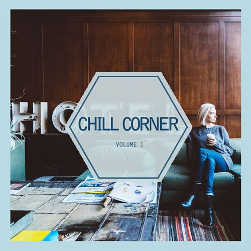 Chill Corner, Vol. 1 by Various Artists