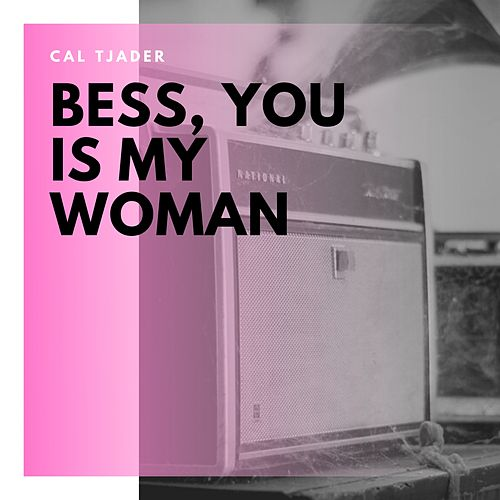 Bess, You Is My Woman de Cal Tjader