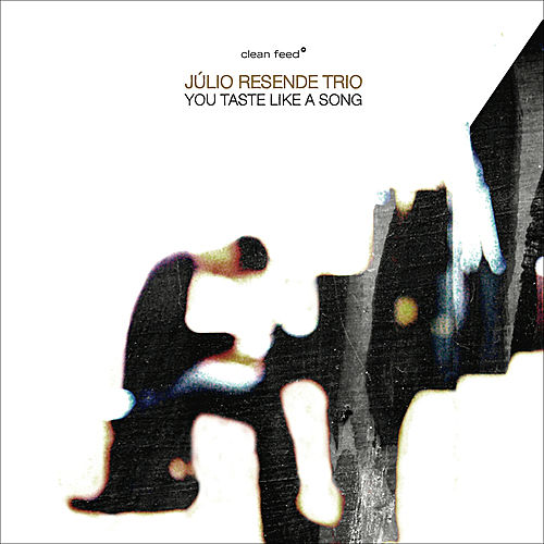 You Taste Like a Song by Júlio Resende Trio