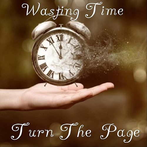 Wasting Time by Turn The Page