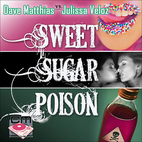 Sweet Sugar Poison by Dave Matthias