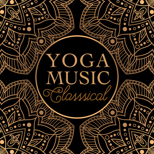 Yoga Music Classical by Various Artists