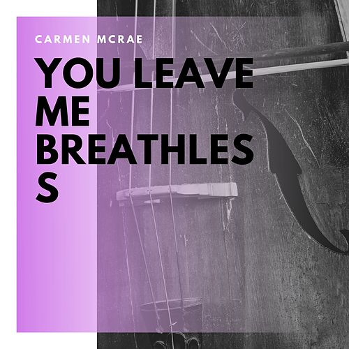 You Leave Me Breathless di Carmen McRae