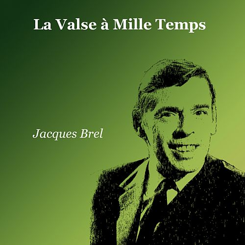 La valse à Mille temps de Jacques Brel