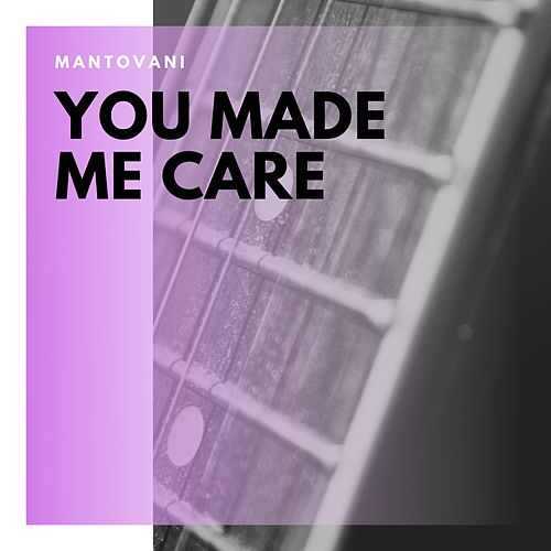 You Made Me Care by Mantovani & His Orchestra