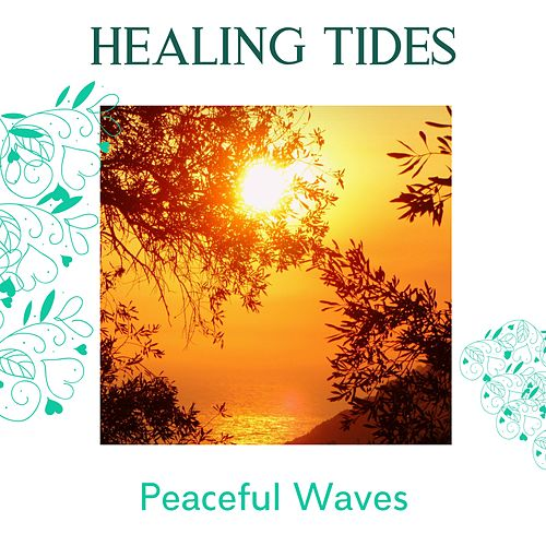 Healing Tides - Peaceful Waves von Various