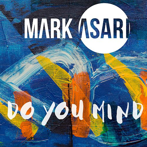 Do You Mind by Mark Asari
