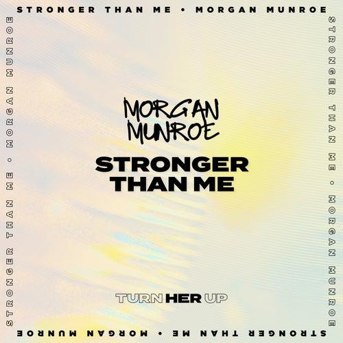 Stronger Than Me von Morgan Munroe