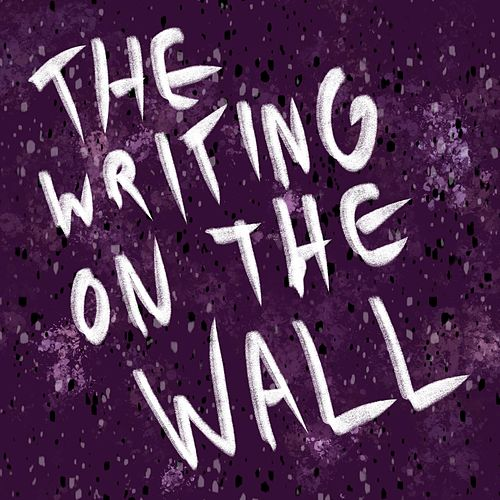 The Writing on the Wall by The Subclass