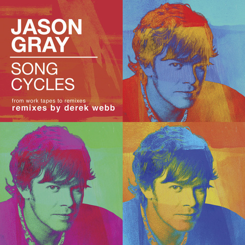 Song Cycles: From Work Tapes To Remixes de Jason Gray