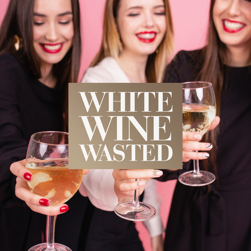 White Wine Wasted von Various Artists