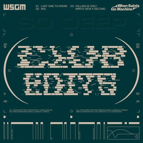 SO DEEP (Club Edits) by When Saints Go Machine