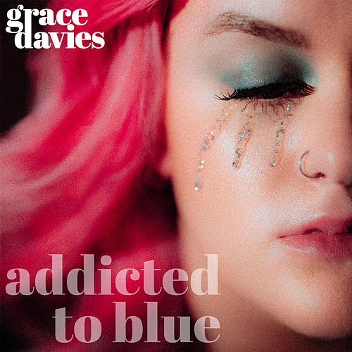 Addicted to Blue by Grace Davies