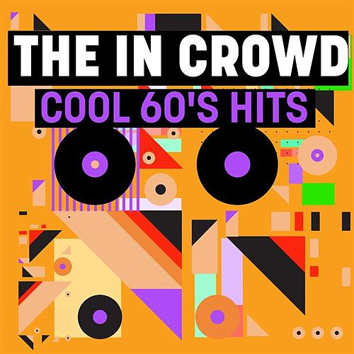 The In Crowd: Cool 60's Hits de Various Artists