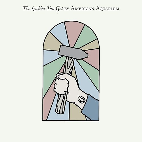 The Luckier You Get by American Aquarium