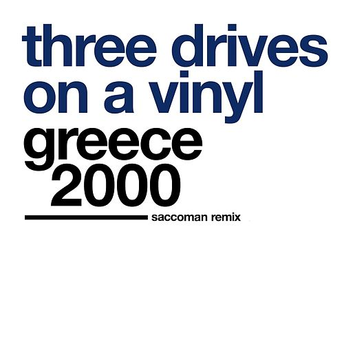 Greece 2000 (Saccoman Remix) von Three Drives On A Vinyl