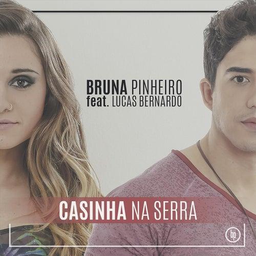 Casinha Na Serra (feat. Lucas Bernardo) de Bruna Pinheiro