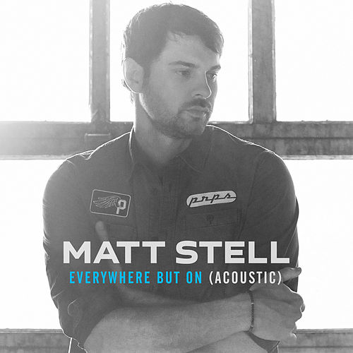 Everywhere But On (Acoustic) by Matt Stell