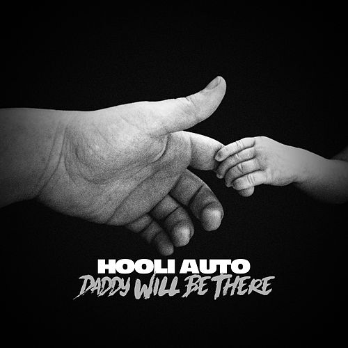 Daddy Will Be There de Hooli Auto