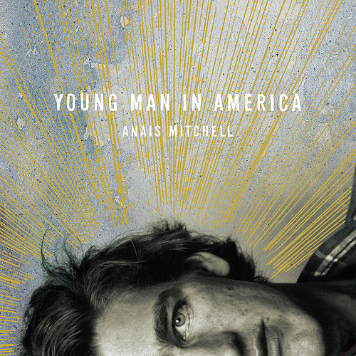 Young Man in America von Anaïs Mitchell