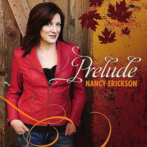Prelude by Nancy Erickson