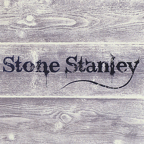Stone Stanley by Stone Stanley
