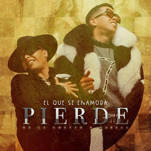 El Que Se Enamora Pierde (feat. Darell) de De La Ghetto
