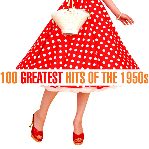 100 Greatest Songs of the 1950s by Various Artists