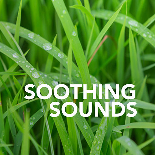 Soothing Sounds von Soothing Sounds