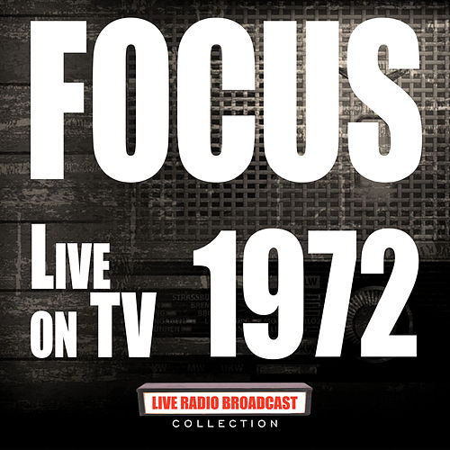 Live On TV 1972 (Live) van Focus