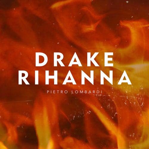Drake & Rihanna von Pietro Lombardi