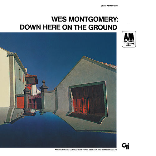 Down Here On The Ground von Wes Montgomery