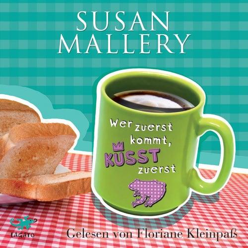 Wer zuerst kommt, küsst zuerst von Susan Mallery