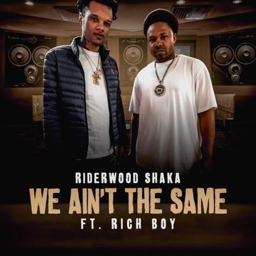 We Ain't the Same by Riderwood Shaka