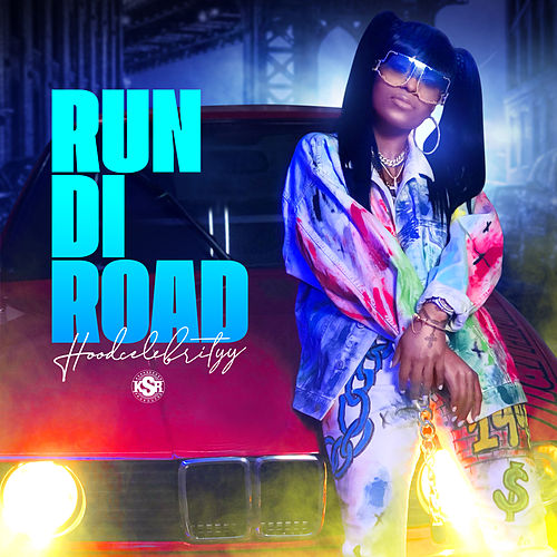 Run Di Road by ‎HoodCelebrityy