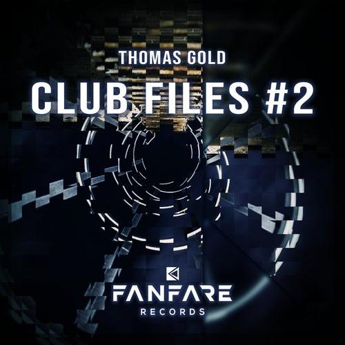 Club Files #2 by Thomas Gold