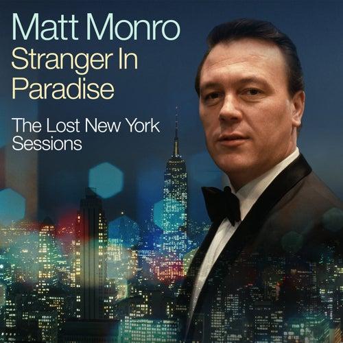 Stranger In Paradise - The Lost New York Sessions de Matt Monro