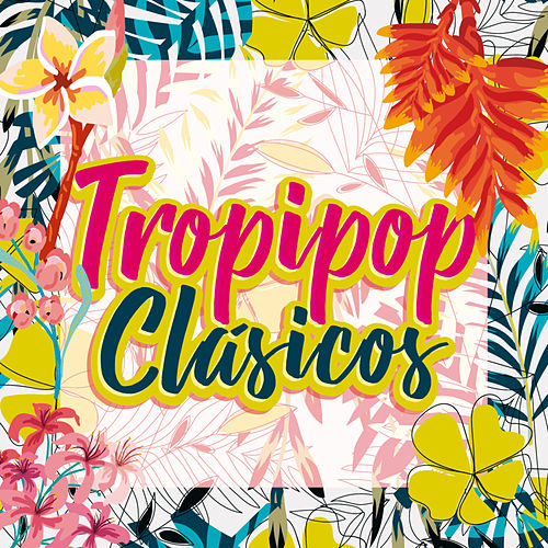 Tropipop Clásicos de Various Artists