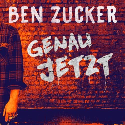 Genau jetzt von Ben Zucker