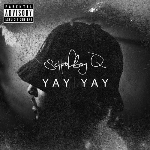 Yay Yay by Schoolboy Q