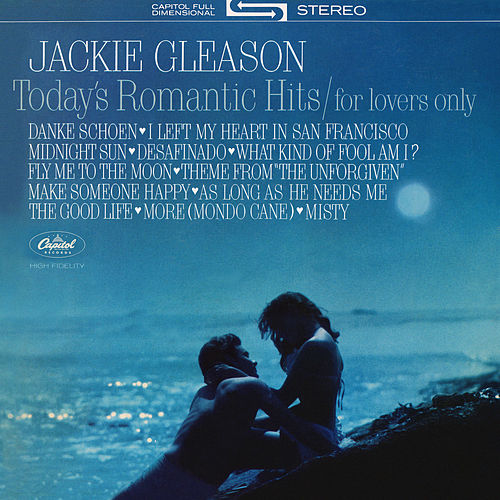 Today's Romantic Hits/For Lovers Only by Jackie Gleason