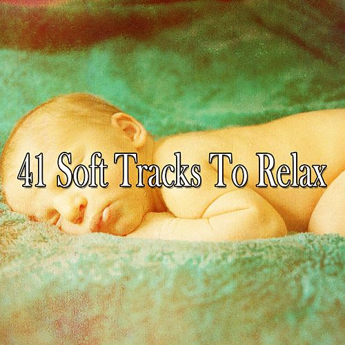 41 Soft Tracks to Relax by Relaxing Music Therapy